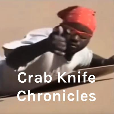 Crab Knife Chronicles