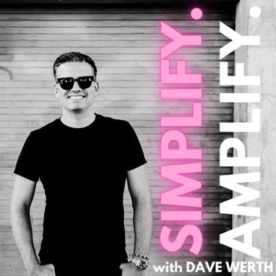 Simplify. Amplify. With Dave Werth