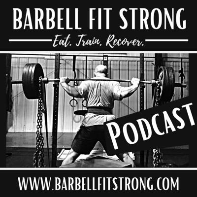 Barbell Fit Strong Podcast