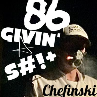 86 GIVING A SHIT