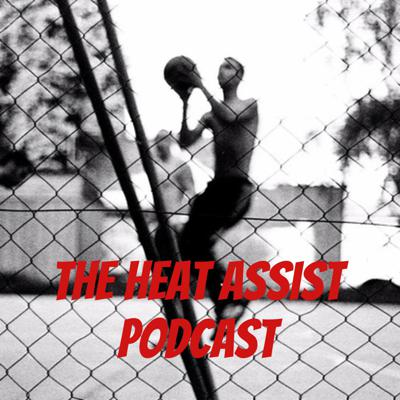 The Heat Assist Podcast
