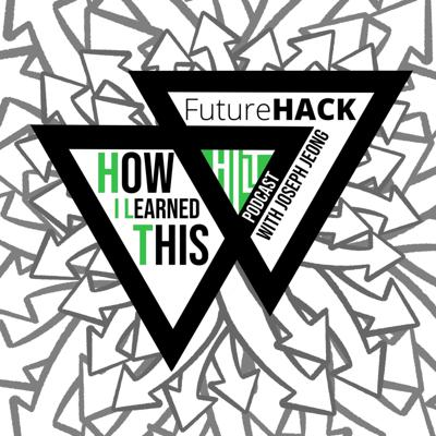 How I Learned This with Joseph Jeong - The HILT Podcast