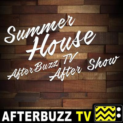 What do you get when you throw drama, romance, and a whole lot of wine all together? DRAMAAAAA and brand new season of Summer House! Join us every week as we break down the latest drama and arguments on THE SUMMER HOUSE AFTERBUZZ TV AFTER SHOW PODCAST.