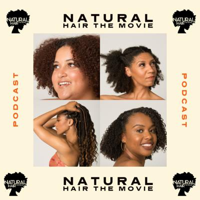 Natural Hair The Movie Podcast