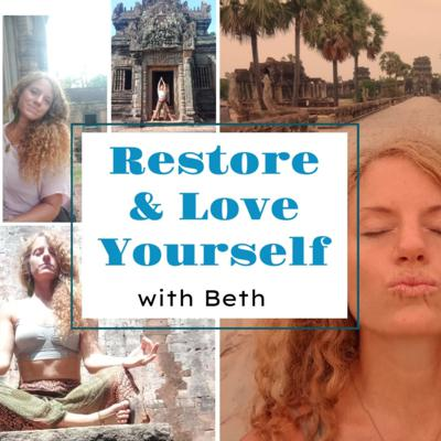 Restore & Love Yourself with Beth