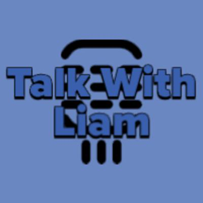 Talk With Liam