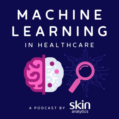 Machine Learning in Healthcare, by Skin Analytics