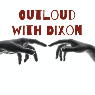 Outloud with Dixon