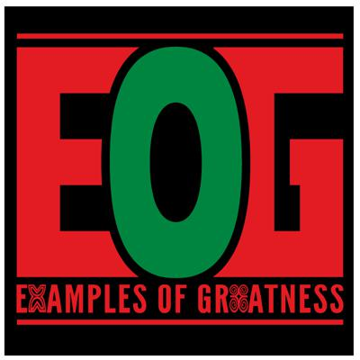 Examples Of Greatness (EOG)