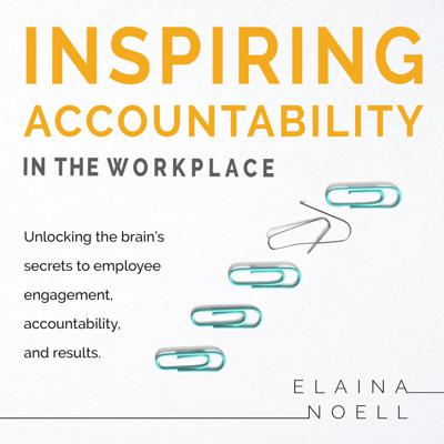 Inspiring Accountability in the Workplace