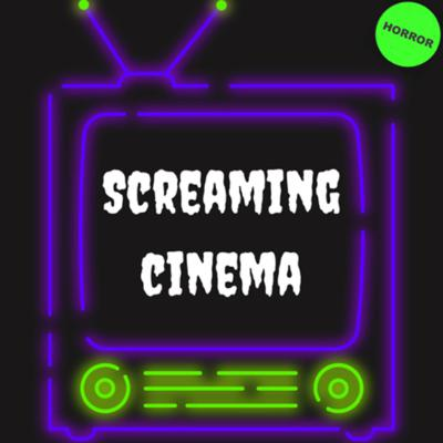 Screaming Cinema - A Horror Movie Podcast