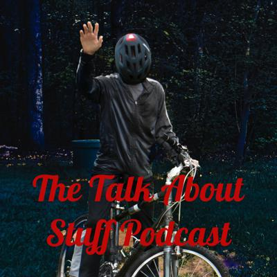 The Talk About Stuff Podcast