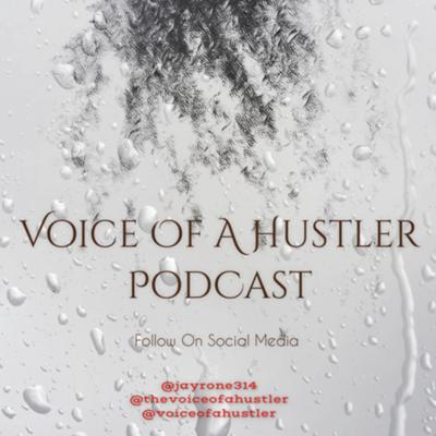 Voice Of A Hustler Podcast
