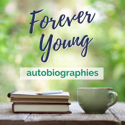 Forever Young Autobiographies