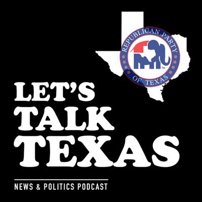 Let's Talk Texas is the official podcast of the Republican Party of Texas. This show is a weekly discussion on news, politics and hot topics facing the state and country, as broken down by RPT State Chairman James Dickey and his co-host, Jordan Overturf.