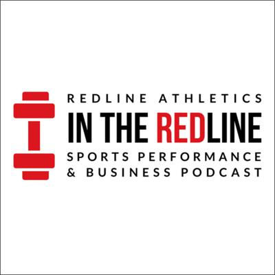 In the Redline: Sports Performance and Business Podcast