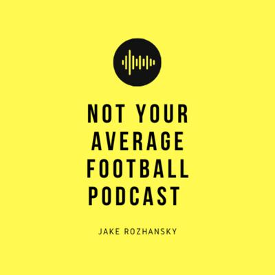 Not your Average Football Podcast