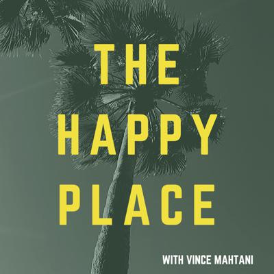 The Happy Place with Vince Mahtani