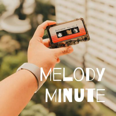 Melody Minute