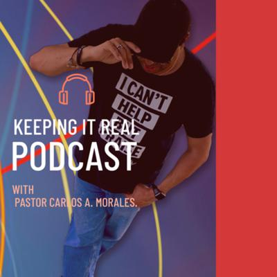 Keeping it real with Pastor Carlos