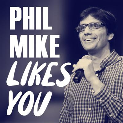 Phil Mike Likes You