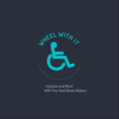 Wheel With It: Inclusion and More!