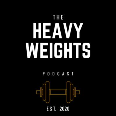 The Heavyweights Podcast