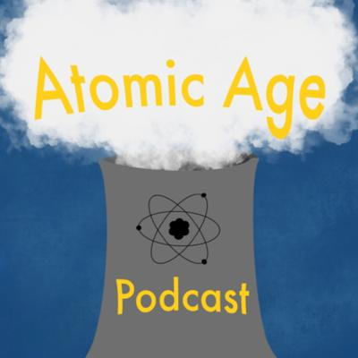 Atomic Age Podcast