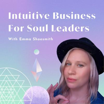 Intuitive Business For Soul Leaders