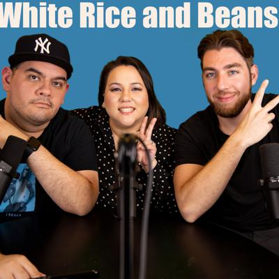 White Rice and Beans Podcast