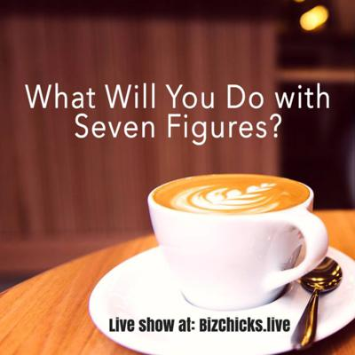 Cover art for Coffee Thoughts: What Will You Do with 7 Figures?