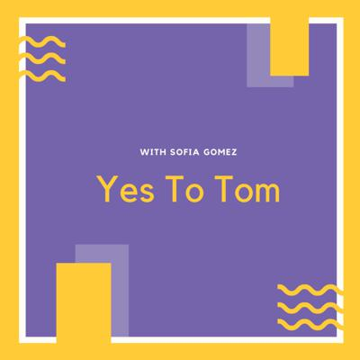 Yes to Tom