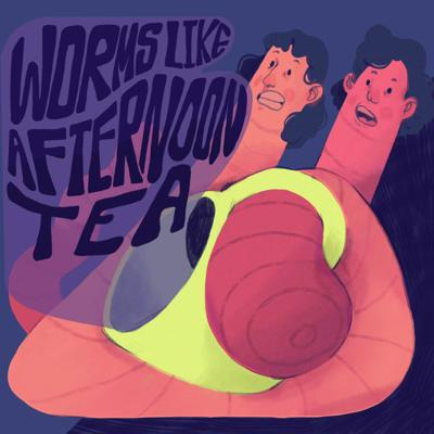 Worms Like Afternoon Tea
