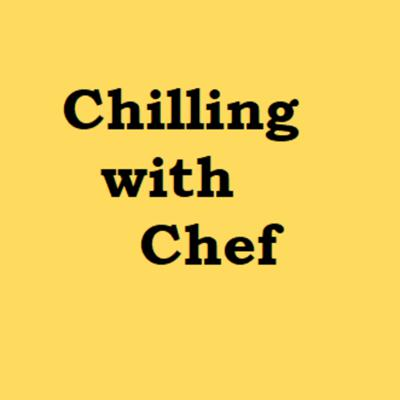 Chilling with Chef