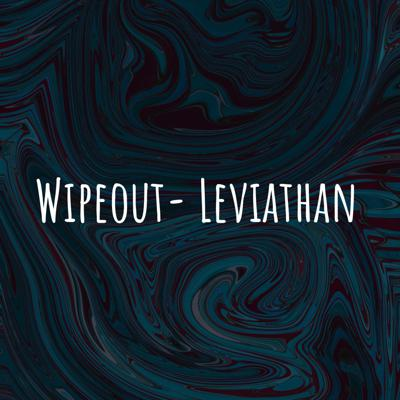 Wipeout- Leviathan