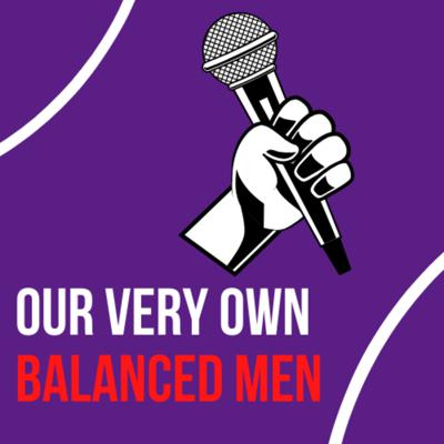 Our Very Own Balanced Men