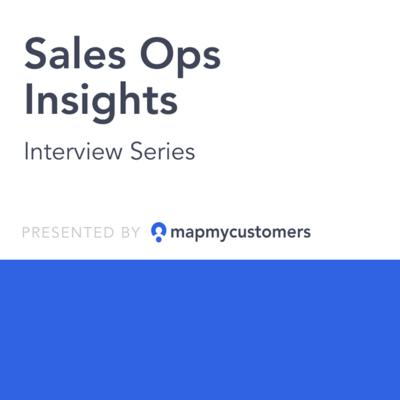 Sales Ops Insight: Interview Series with Top Sales Ops Leaders