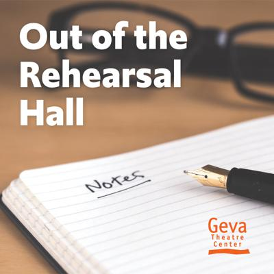 Out of the Rehearsal Hall