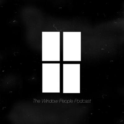 The Window People Podcast