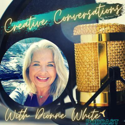 Creative Conversations with Dionne White
