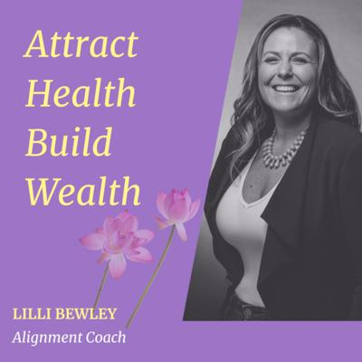 Attract Health Build Wealth | Self-love, Self-Compassion, Trauma, Abuse, Codependency, Relationships