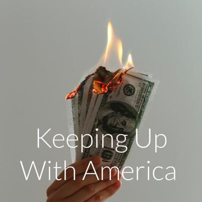 Keeping Up With America