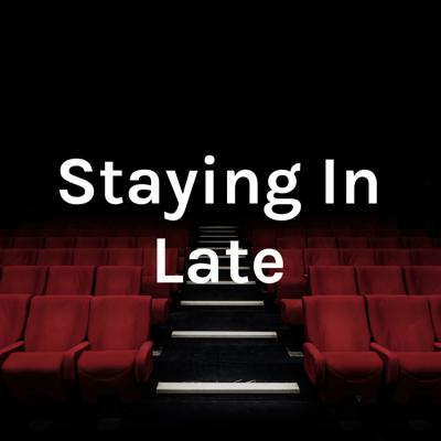 Staying In Late