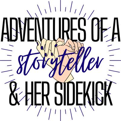 Adventures Of A Storyteller And Her Sidekick