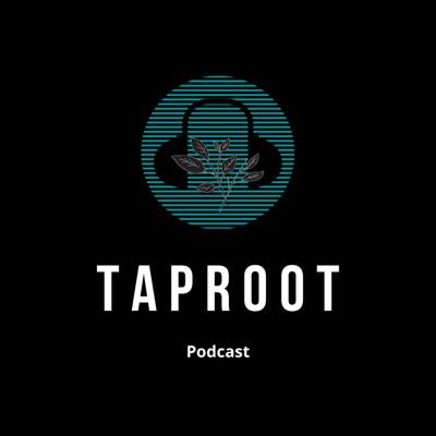 Taproot: The Podcast