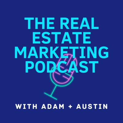 The Real Estate Marketing Podcast