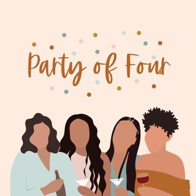 Party of Four is a podcast co-hosted by four dynamic, college educated women. They discuss topics that range from relationships, trending topics, politics and just plain humor.