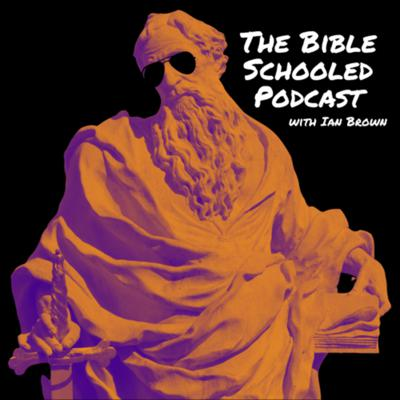 The Bible Schooled Podcast