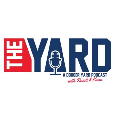 The Yard - A Los Angeles Dodgers Fan Podcast