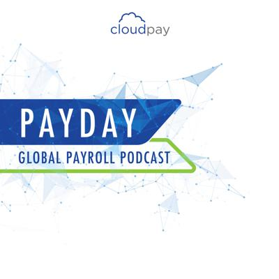 Payday: Global Payroll Podcast